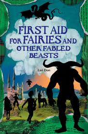 Buy the Kindle edition of First Aid for Fairies and Other Fabled Beasts