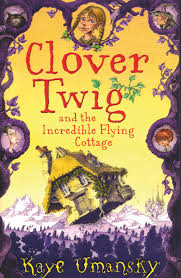 Clover Twig and the Incredible Flying Cottage book cover