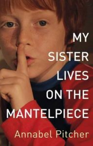Buy the Kindle edition of My Sister Lives on the Mantelpiece