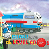 Bholu at the Level Crossing