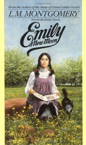 From the Author of the Anne of Green Gables Novels L.M. Montgomery  First in the Emily Novels Emily of New Moon Picture of young girl sitting outdoors (trees in the background, yellow flowers in the foreground) with a large book in her hand, looking at the viewer Next to her - a cat
