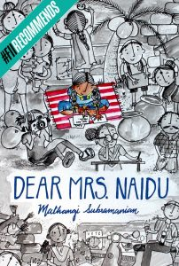 Book cover Text: FII Recommends Dear Mrs. Naidu Mathangi Subramanian Image: Black and white illustration of people doing different things - cleaning bricks, sitting on a scooter, peering through glasses ... In the centre, in colour, a girl with two plaits sits cross-legged on a striped mat, writing.