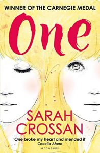 Text: Winner of the Carnegie Medal One Sarah Crossan 'One broke my heart and mended it' Cecelia Ahern Bloomsbury Image: Illustration of two identical faces, one with eyes closed and the other with eyes open