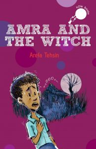 Text: hOle books Amra and the Witch Arefa Tehsin Image - Illustration of a boy perspiring in fear, a hut, leafless tree and a full moon in the background