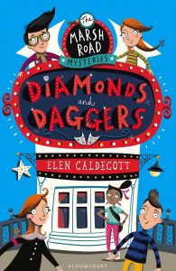 The Marsh Road Mysteries - Diamonds and Daggers Elen Caldecott Image: Illustration of a tall theatre-like building, with five children standing around in front and above, near the lettering.
