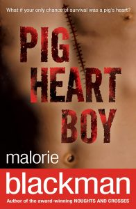Text: What if your only chance of survival was a pig's heart? Pig Heart Boy Malorie Blackman Author of the award-winning NOUGHTS AND CROSSES Image: The chest of a boy down to the belly button with stitching diagonally across it.