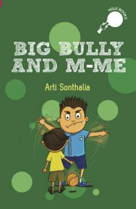Book Cover Text: Big Bully and M-Me Hole Books Arthi Sonthalia Image: A big boy facing us, waving his arms menacingly at a smaller boy whose back is to us