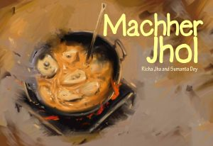 Book cover Text: Machher Jhol Richa Jha and Sumanta Dey Image: Steaming fish curry on an old-fashioned stove