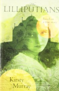 Book cover Text: The Lilliputians Based on a true story Kirsty Murray Image: A translucent photograph of a girl's face superimposed on a domed monument
