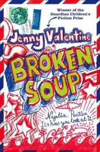 Book cover Text: Winner of the Guardian Children's Fiction Prize Jenny Valentine Broken Soup Negative. Positive. It's how you look at it. Image: design of an envelope with doodling all over and stamps on the top left of the book