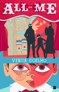 Book cover Text: All of Me Venita Coelho Image: Illustration of a boy's face and in his head, black silhouettes of a family, as if on stage