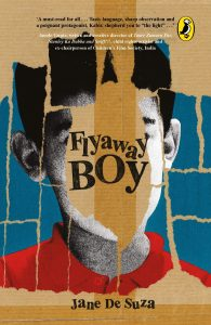 Book cover Text: Flyaway Boy Jane De Suza Image: Grainy picture of a boy, with scraps of brown paper covering parts of it, making the whole cover look torn and stuck together.